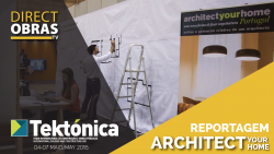Reportagem Architect Your Home - Tektónica 2016